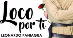 Leonardo Paniagua – Loco Por Ti