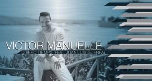 Víctor Manuelle ft. Juan Luis Guerra - Quiero Tiempo