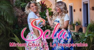 Miriam Cruz FT. La Insuperable - Sola
