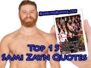 Top 15 Sami Zayn Quotes!