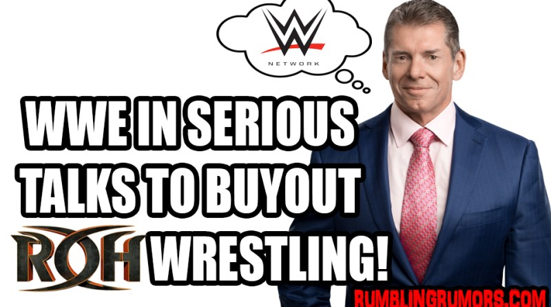 WWE in Serious Talks To Buyout ROH Wrestling & What This Means For WWE Network.