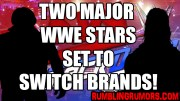 Two Major WWE Stars Rumored To Switch Brands.