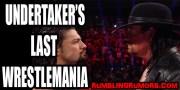 Undertaker's Last Wrestlemania.