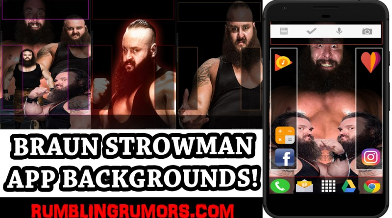 Braun Strowman APP Backgrounds & Wallpapers!