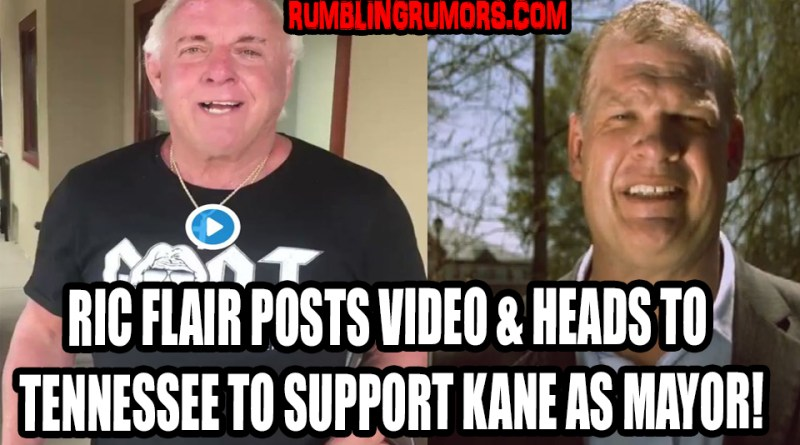 RIC FLAIR POSTS VIDEO & HEADS TO TENNESSEE TO SUPPORT KANE AS MAYOR!