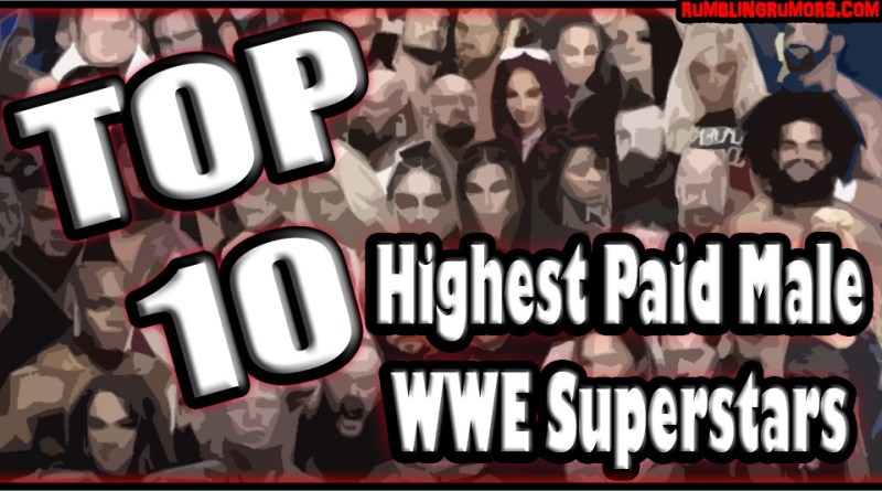 Top 10 Highest Paid Male WWE Superstars 2018