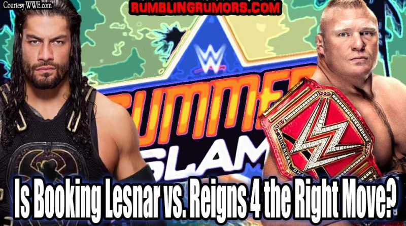 Is Booking Lesnar vs. Reigns 4 the Right Move?