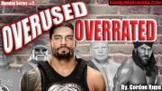 Roman Reigns Overused In WWE