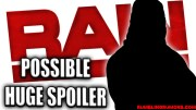 Possible HUGE *Spoiler* On Big Return At WWE RAW Tonight