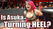Is Asuka Turning HEEL?