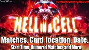 WWE Hell in a Cell 2018 Matches, Card, location, Date, Start Time, Rumored Matches and More.