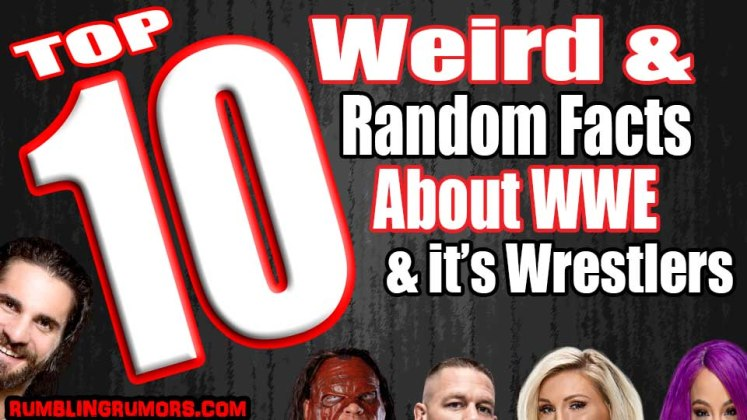 10 Weird & Random Facts About WWE & it's Wrestlers