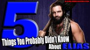 5 Things You Probably Didn't Know About Elias.