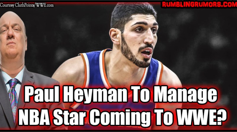 Paul Heyman To Manage NBA Star Coming To WWE?