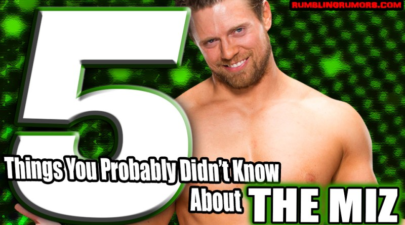 5 Things You Probably Didn't Know About The Miz