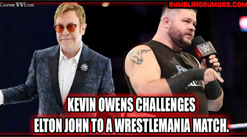 Kevin Owens 'Challenges' Elton John To A Match at WrestleMania.