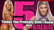 5 Things You Probably Didn't Know About Alexa Bliss