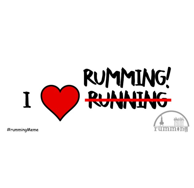 I love rumming! Not running!