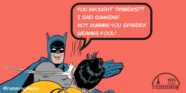 rumming not running - batman and robin
