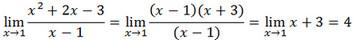 lim┬(x→1)〖(x^2+2x-3)/(x-1)=lim┬(x→1)〖((x-1)(x+3))/((x-1))〗 〗=lim┬(x→1)〖x+3=4〗