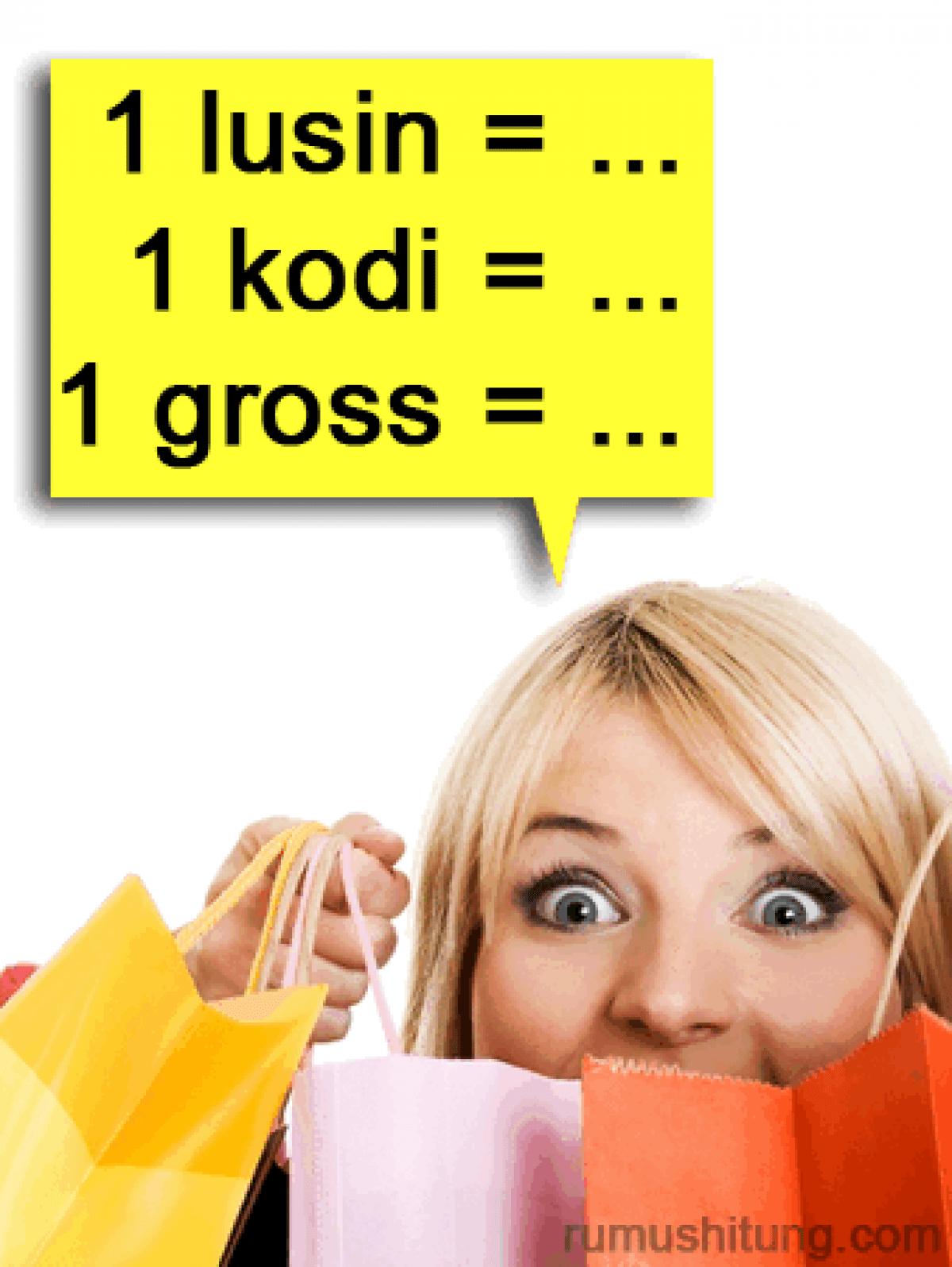 1 Kodi Brp : Satuan, Jumlah, Lusin,, Kodi,, Gross,