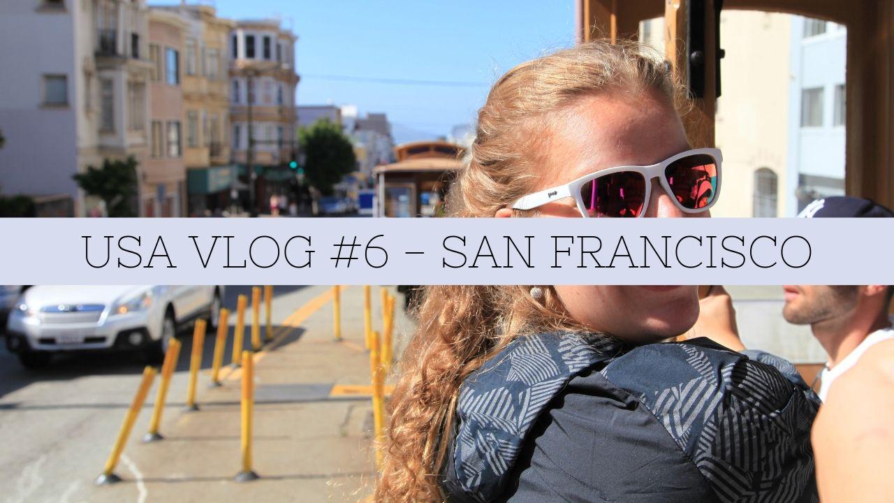 USA VLOG #6 – SAN FRANCISCO
