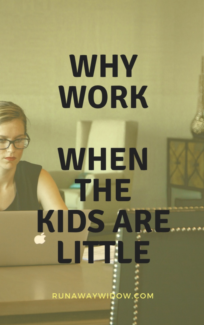 Why be a working mom when the kids are little