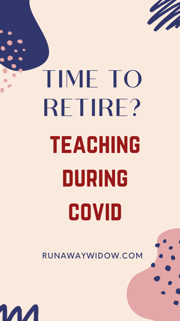 When should a teacher retire - during or after COVID?