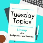 Tuesday Topics Link-up #1