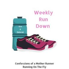 Weekly Run Down Blogger Linkup