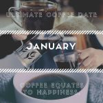 Ultimate Coffee Date – January 2020