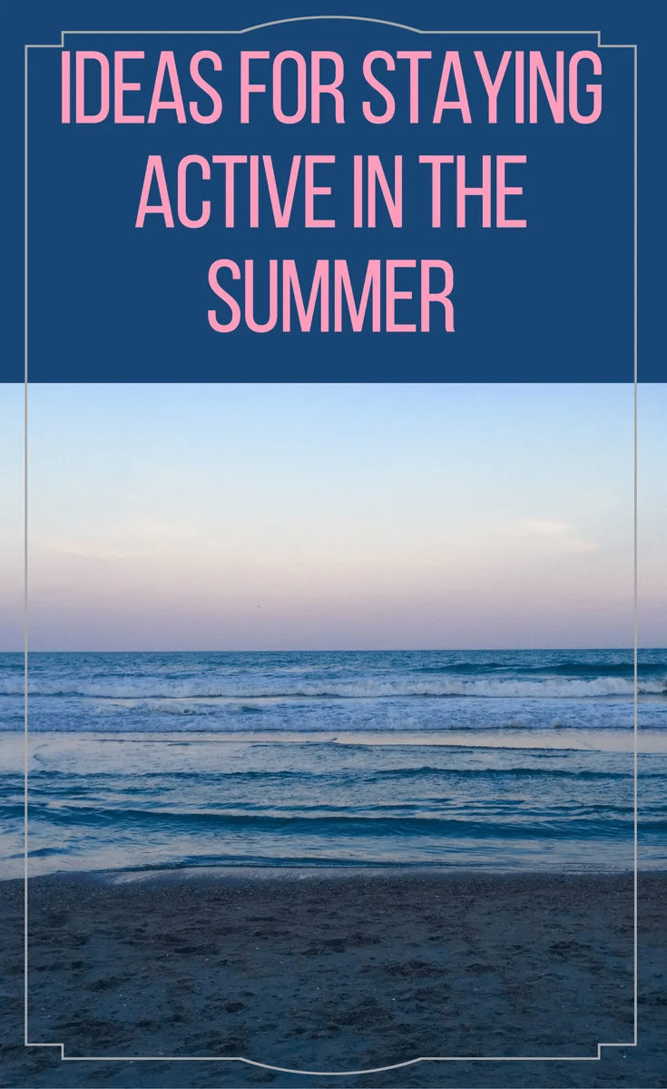How to Stay Active All Summer