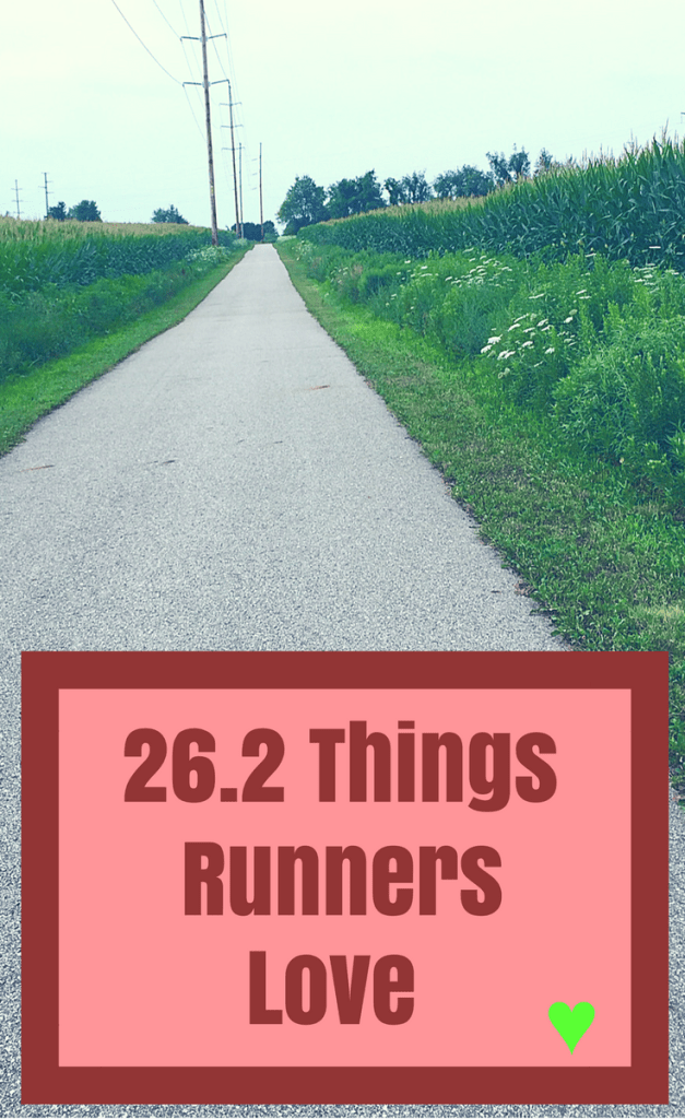 This running humor is sure to motivate you when things get tough. These 26.2 weird things runners love will make you laugh and remind you why we keep running! Check out these funny things to keep you laughing through the distance. #runninghumor #thingsrunnerslove