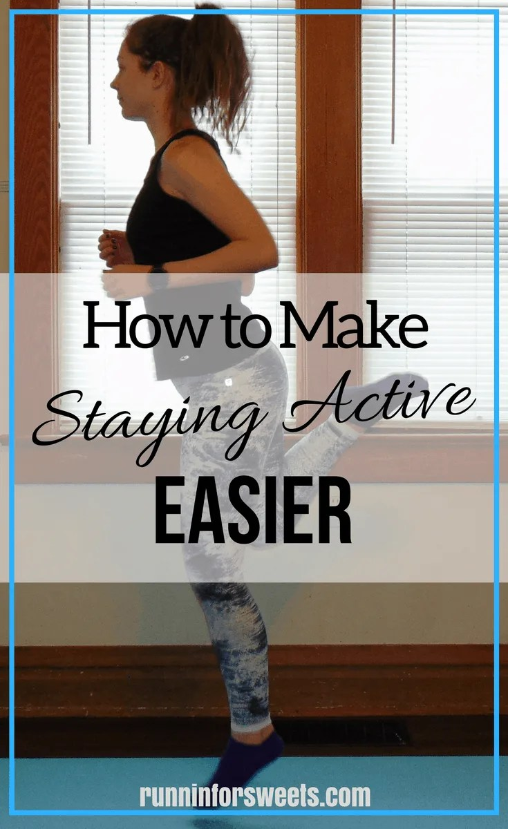 How to Make Staying Active Easier