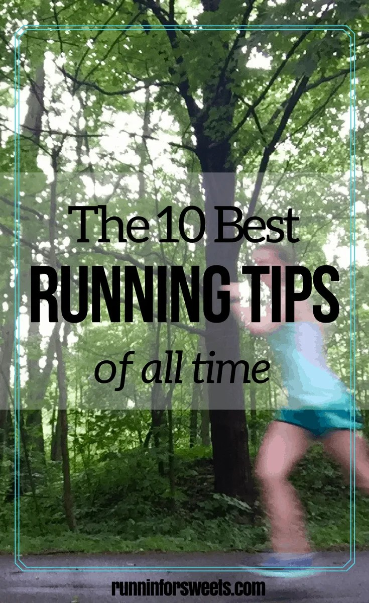 Top 10 Running Tips for Every Kind of Runner: beginners and seasoned pros alike