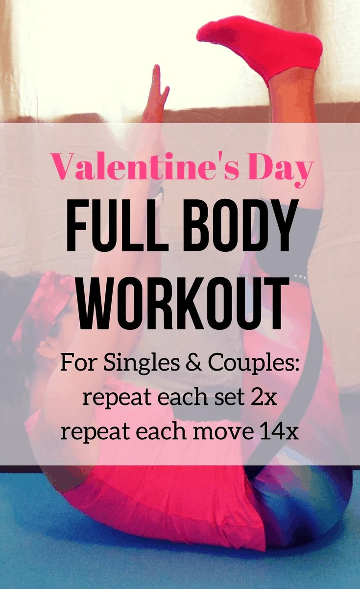 Valentine's Day Full Body Workout: for partners & singles. Complete each set 2x and each move 14x.