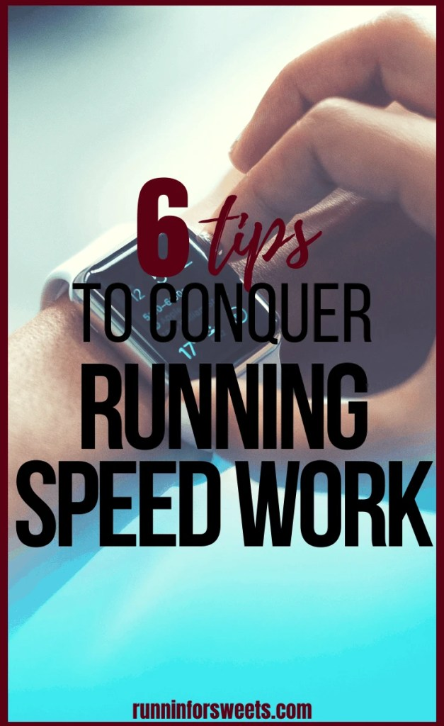 Completing running workouts to get faster or improve your endurance is a great way to set yourself up for success. Speed training is important for all runners – from intervals to tempo runs and more, fitting in regular workouts will help you improve. Here are 6 surprisingly simple tips to conuer those weekly speed workouts. #runningworkouts #speedwork #speedtraining