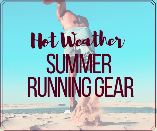 Hot Weather Gear for Summer Running