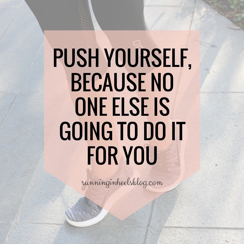 Monday Motivation: Push Yourself
