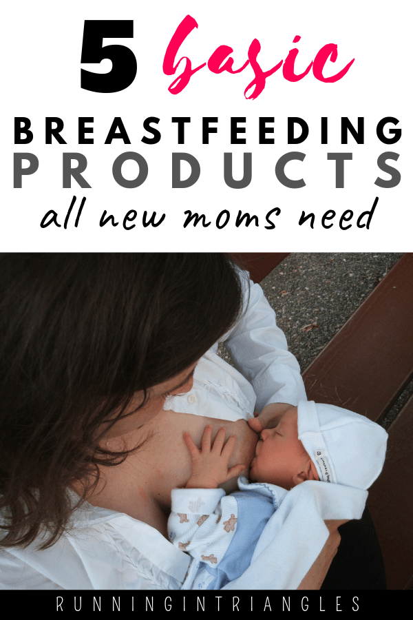 5 Basic Breastfeeding Products All New Moms Need