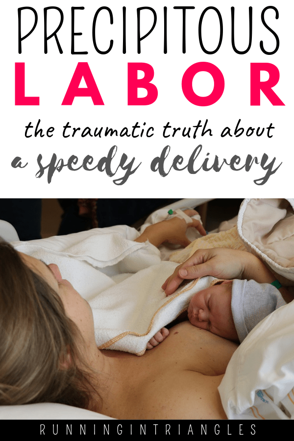 Precipitous Labor - The Traumatic Truth About a Speedy Delivery