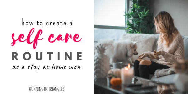 Self Care Routine for a Stay at Home Mom