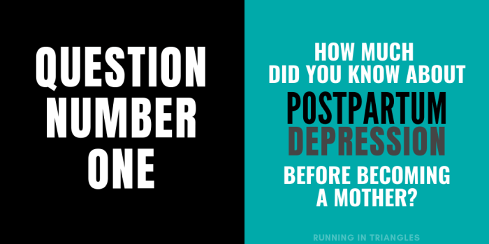 How much did you know about postpartum depression before becoming a mother?