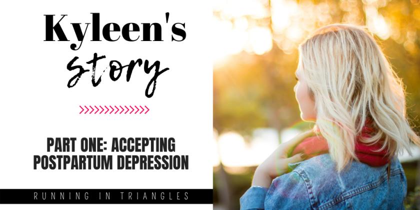 Kyleen Had Postpartum Depression