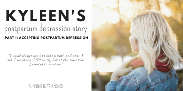 Kyleen Had Postpartum Depression