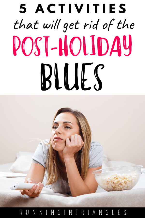 5 Activities that will get rid of the Post Holiday Blues