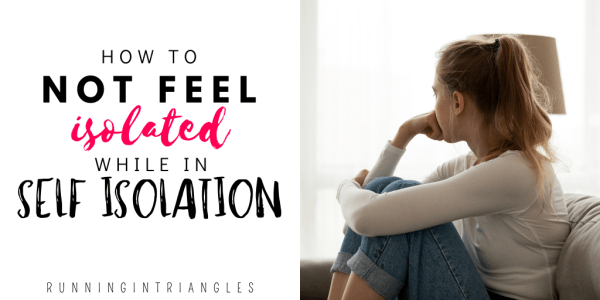 How to NOT feel isolation while in self isolation