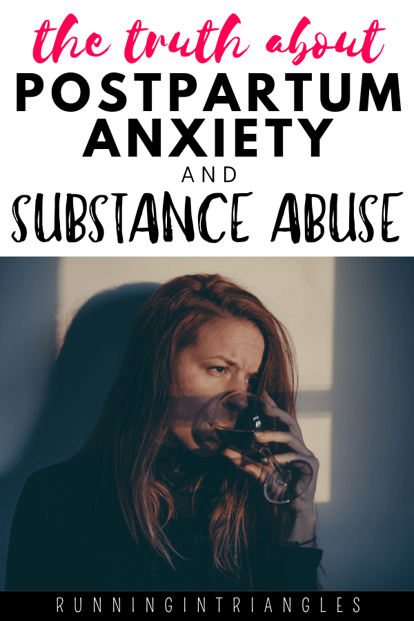 The Truth About Postpartum Anxiety and Substance Abuse