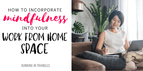 How to Incorporate Mindfulness into your Work from Home Space