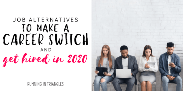 Job Alternatives to Make a Career Switch and Get Hired in 2020